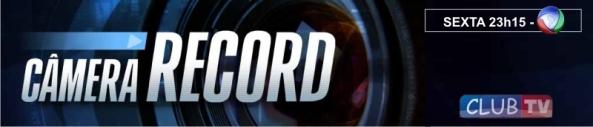 Câmera Record: hoje 19/04/2013