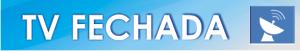 Notícias dos canais fechados