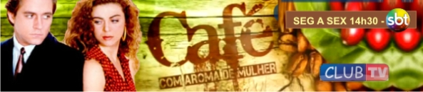 Resumo da novela Café com Aroma de Mulher
